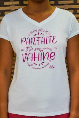 "Tee-shirt Vahine ""Parfaite"""